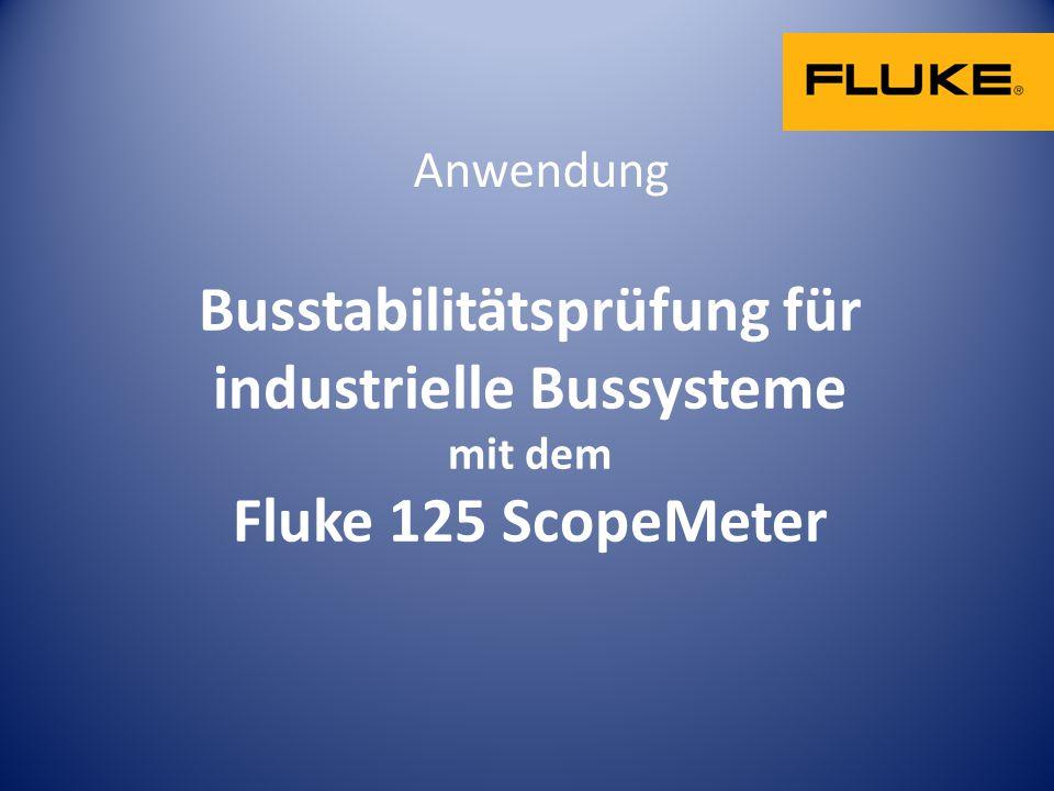 Busstabilitätsprüfung für industrielle Bussysteme mit dem Fluke 125 ScopeMeter Anwendung