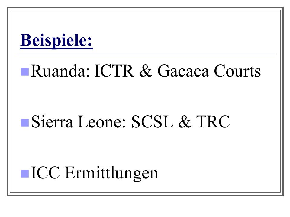 International Criminal Tribunal for Rwanda (ICTR) Gegründet durch SC Resolution 955 am 8.