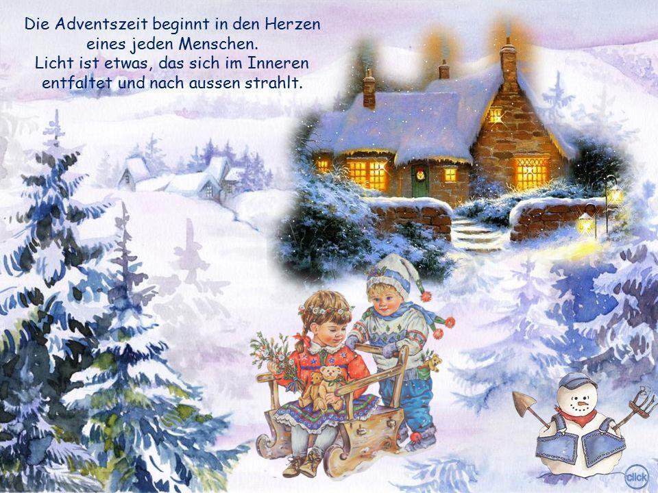 Die Adventszeit beginnt in den Herzen eines jeden Menschen.