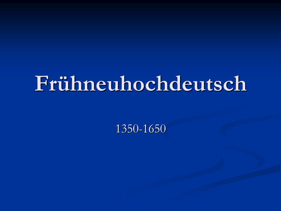 Frühneuhochdeutsch 1350-1650