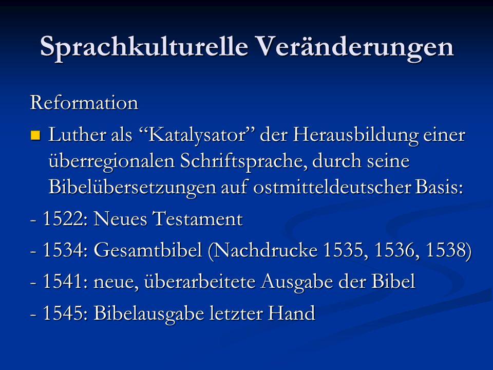 """Sprachkulturelle Veränderungen Reformation Luther als """"Katalysator"""" der Herausbildung einer überregionalen Schriftsprache, durch seine Bibelübersetzun"""