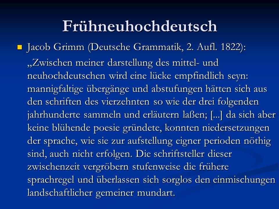 """Jacob Grimm (Deutsche Grammatik, 2. Aufl. 1822): Jacob Grimm (Deutsche Grammatik, 2. Aufl. 1822): """"Zwischen meiner darstellung des mittel- und neuhoch"""