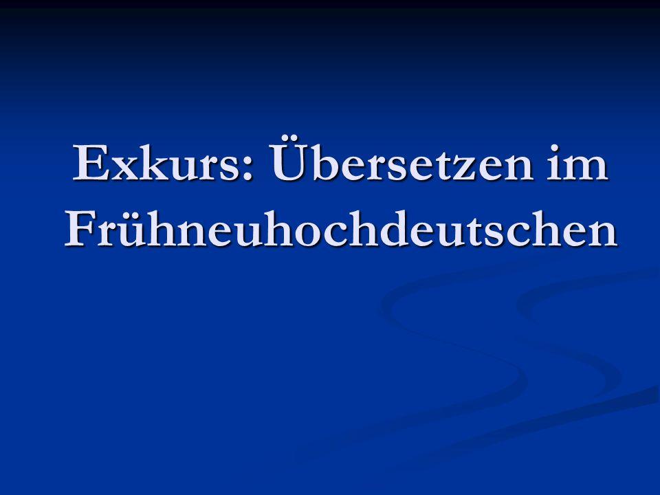 Exkurs: Übersetzen im Frühneuhochdeutschen