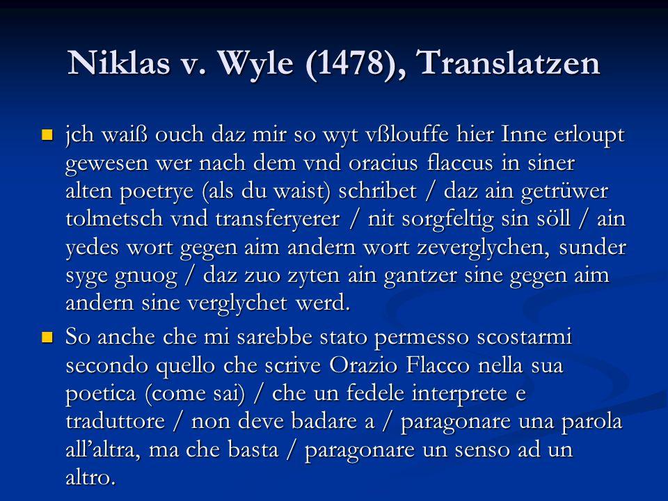 Niklas v. Wyle (1478), Translatzen jch waiß ouch daz mir so wyt vßlouffe hier Inne erloupt gewesen wer nach dem vnd oracius flaccus in siner alten poe