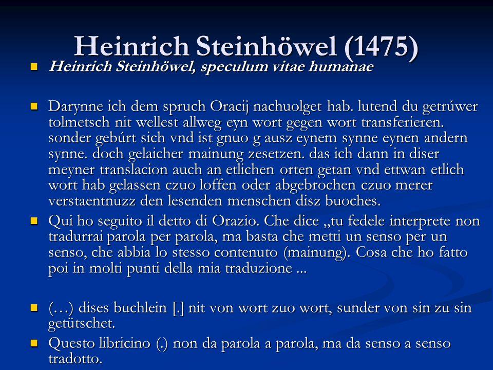 Heinrich Steinhöwel (1475) Heinrich Steinhöwel, speculum vitae humanae Heinrich Steinhöwel, speculum vitae humanae Darynne ich dem spruch Oracij nachu