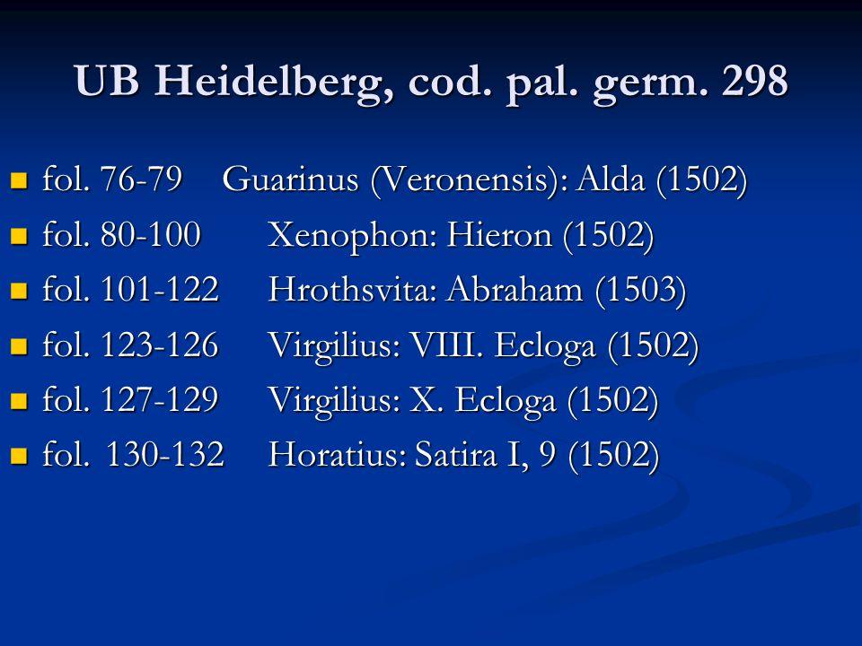 UB Heidelberg, cod. pal. germ. 298 fol. 76-79 Guarinus (Veronensis): Alda (1502) fol. 76-79 Guarinus (Veronensis): Alda (1502) fol. 80-100Xenophon: Hi