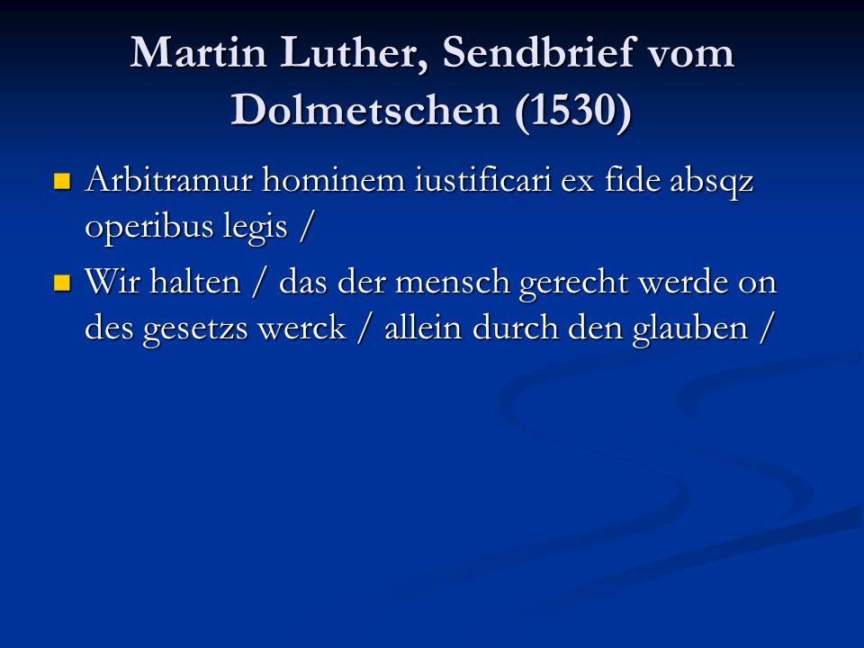 Martin Luther, Sendbrief vom Dolmetschen (1530) Arbitramur hominem iustificari ex fide absqz operibus legis / Arbitramur hominem iustificari ex fide a