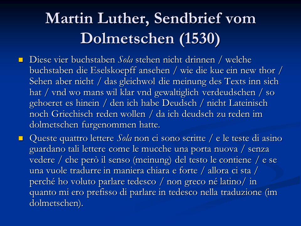 Martin Luther, Sendbrief vom Dolmetschen (1530) Diese vier buchstaben Sola stehen nicht drinnen / welche buchstaben die Eselskoepff ansehen / wie die