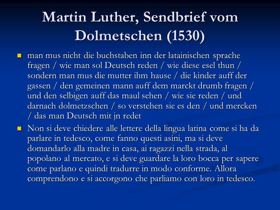 Martin Luther, Sendbrief vom Dolmetschen (1530) man mus nicht die buchstaben inn der latainischen sprache fragen / wie man sol Deutsch reden / wie die
