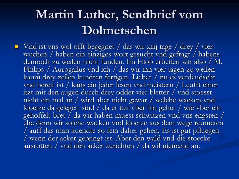Martin Luther, Sendbrief vom Dolmetschen Vnd ist vns wol offt begegnet / das wir xiiij tage / drey / vier wochen / haben ein einziges wort gesucht vnd