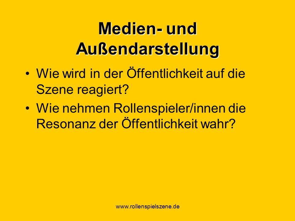 www.rollenspielszene.de Medien- und Außendarstellung Wie wird in der Öffentlichkeit auf die Szene reagiert.