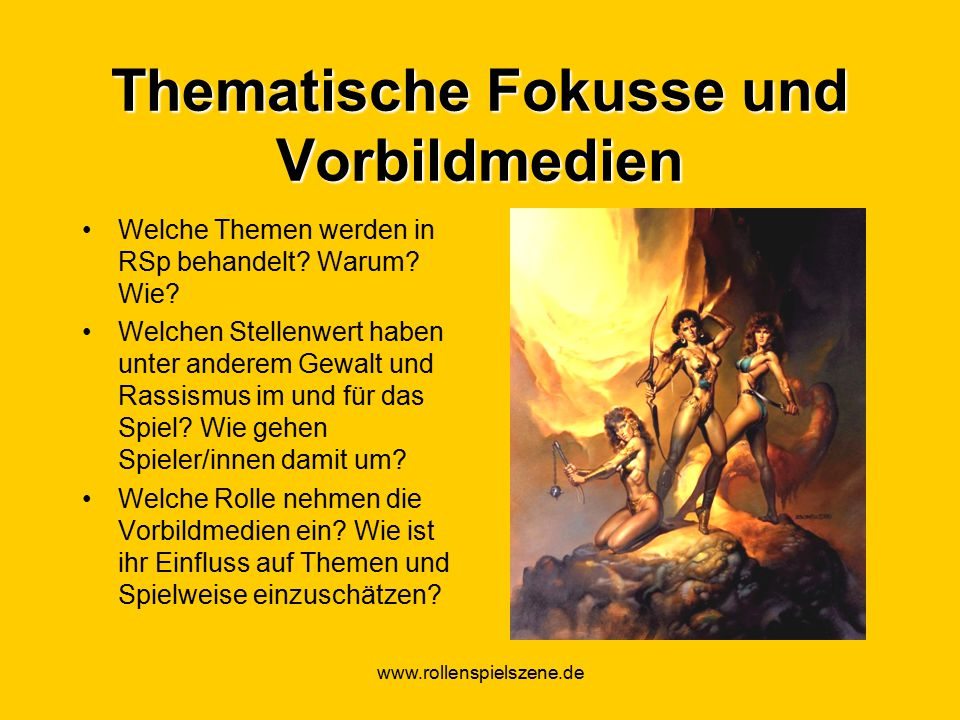 www.rollenspielszene.de Thematische Fokusse und Vorbildmedien Welche Themen werden in RSp behandelt.