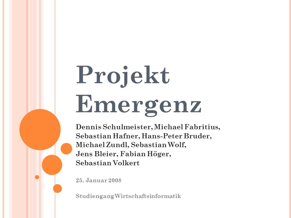 Projekt Emergenz Dennis Schulmeister, Michael Fabritius, Sebastian Hafner, Hans-Peter Bruder, Michael Zundl, Sebastian Wolf, Jens Bleier, Fabian Höger