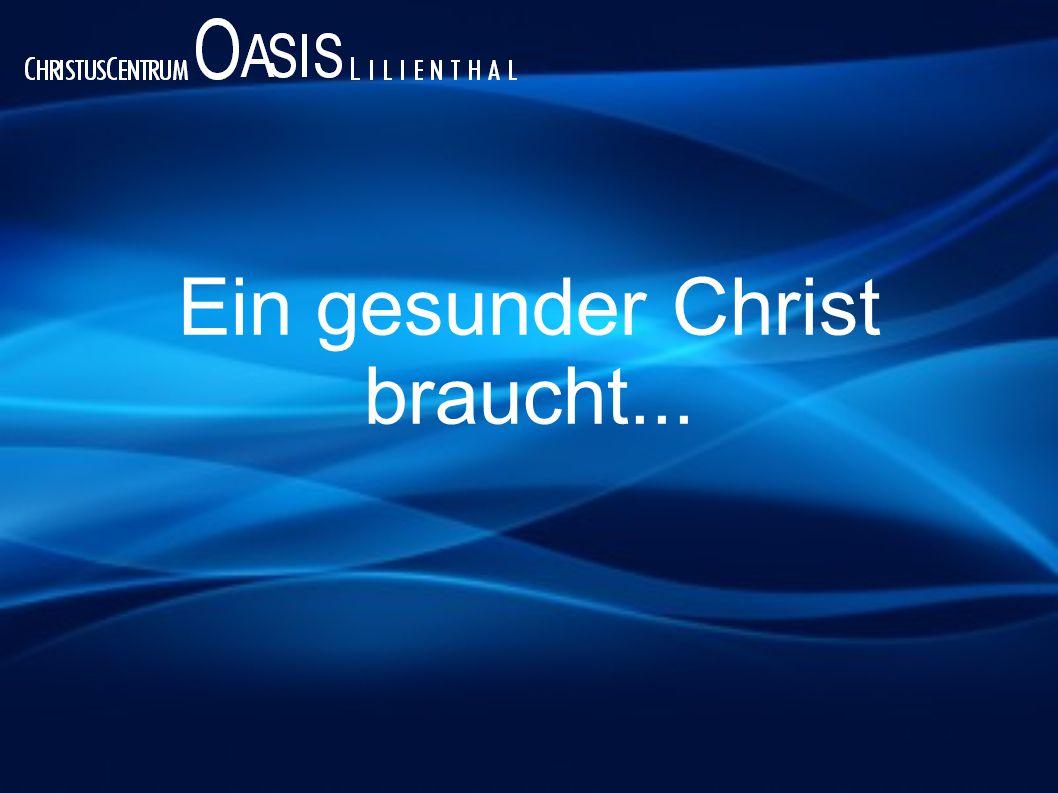 1. Gott 2. Sünde 3. Jesus 4. Glaube Ein gesunder Christ braucht Beteiligung am größten Auftrag!