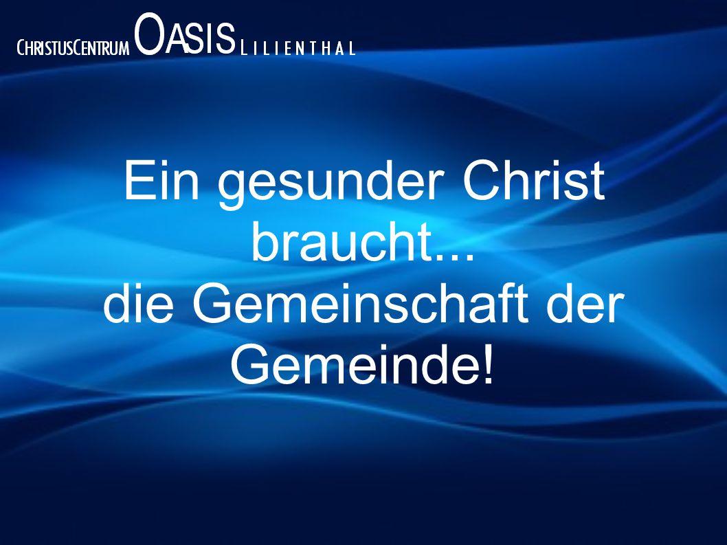 Ein gesunder Christ braucht... das Dienen im Reich Gottes!