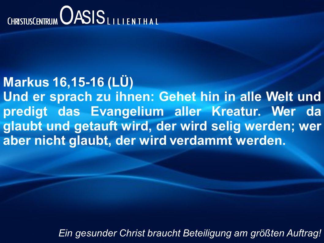 1. Gott Ein gesunder Christ braucht Beteiligung am größten Auftrag!