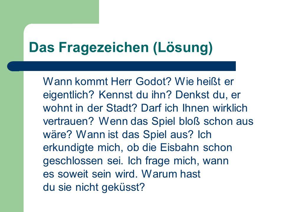 Das Fragezeichen (Lösung) Wann kommt Herr Godot.Wie heißt er eigentlich.