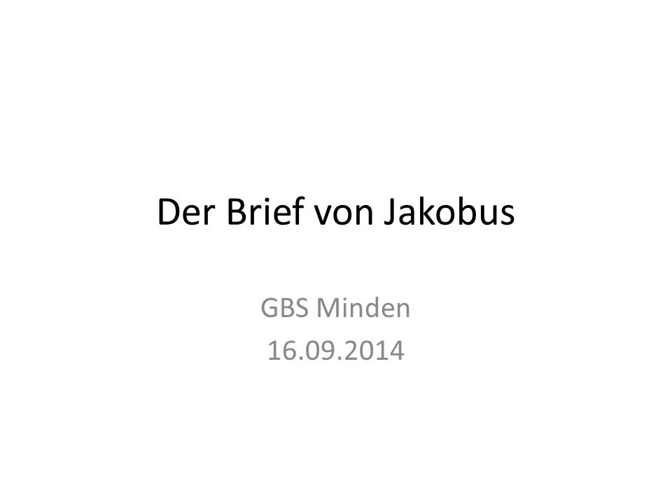 Der Brief von Jakobus GBS Minden 16.09.2014