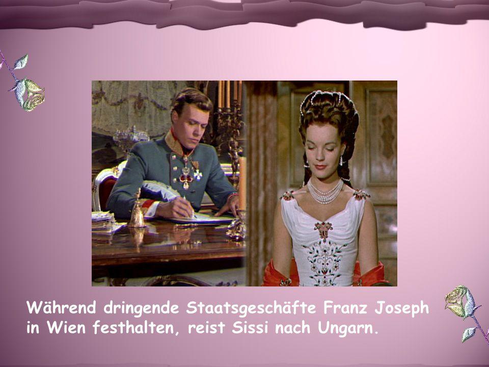 Während dringende Staatsgeschäfte Franz Joseph in Wien festhalten, reist Sissi nach Ungarn.