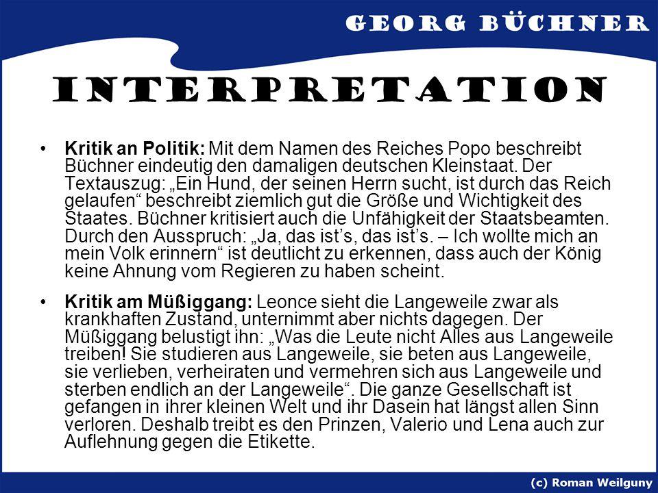 """Interpretation Kritik an Politik: Mit dem Namen des Reiches Popo beschreibt Büchner eindeutig den damaligen deutschen Kleinstaat. Der Textauszug: """"Ein"""
