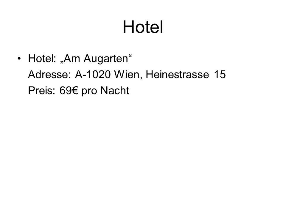 """Hotel Hotel: """"Am Augarten Adresse: A-1020 Wien, Heinestrasse 15 Preis: 69€ pro Nacht"""