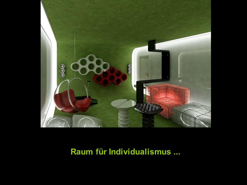 Raum für Individualismus...