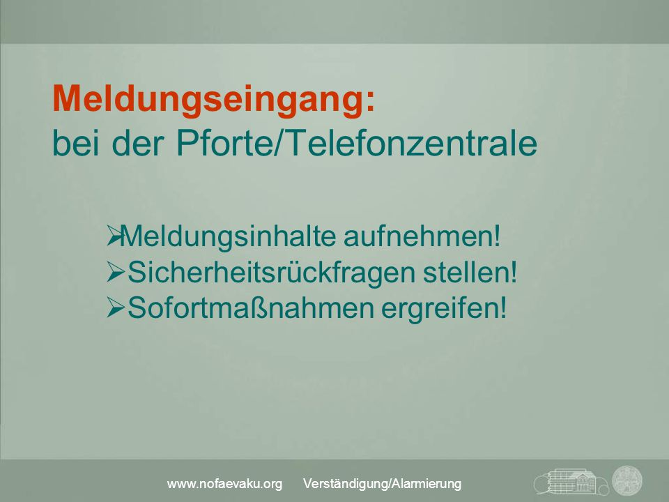 www.nofaevaku.org Verständigung/Alarmierung … durch Pforte/Telefonzentrale, nach Alarmstufe per DAKS:  Personal aus der Freizeit, lageabhängig Stufe 1 Stufe 3 3 Team = 3 Ärzte 3 Schwestern 3 Helfer Stufe 2 6 Team = 6 Ärzte 6 Schwestern 6 Helfer zusätzlich 9 Team = 9 Ärzte 9 Schwestern 9 Helfer 9 Personen18 Personen27 Personen MANV-Alarm: Vollzug in der Schwachlastzeit