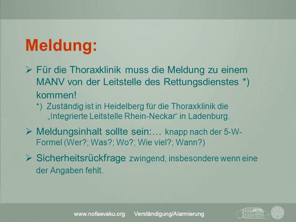 www.nofaevaku.org Verständigung/Alarmierung Meldung:  Für die Thoraxklinik muss die Meldung zu einem MANV von der Leitstelle des Rettungsdienstes *)