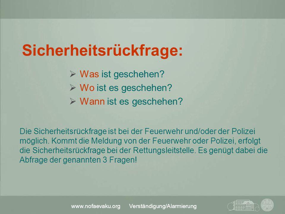 www.nofaevaku.org Verständigung/Alarmierung der Pforte/Telefonzentrale:  Hausalarm auslösen.