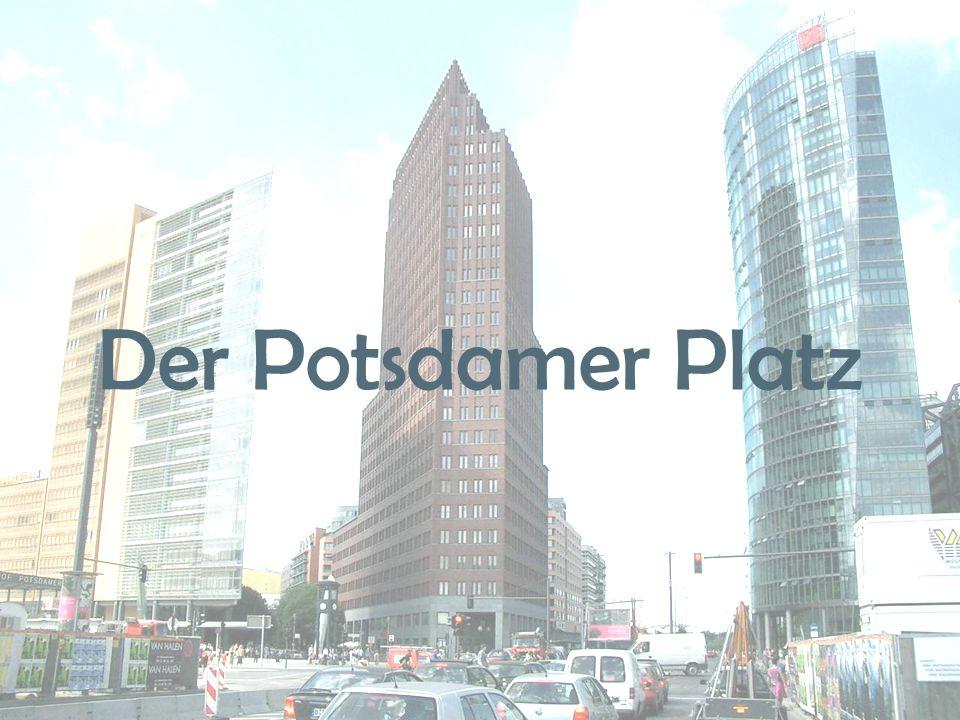 Vor dem Zweiten Weltkrieg...… war der Potsdamer Platz Dieser Platz war das Zentrum Berlins.