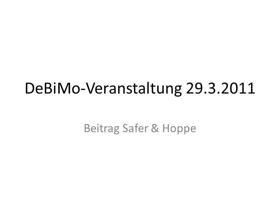DeBiMo-Veranstaltung 29.3.2011 Beitrag Safer & Hoppe