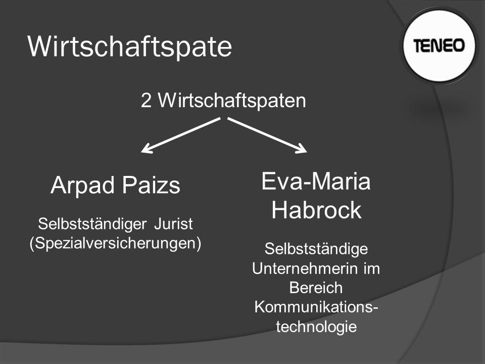 Wirtschaftspate 2 Wirtschaftspaten Arpad Paizs Selbstständiger Jurist (Spezialversicherungen) Eva-Maria Habrock Selbstständige Unternehmerin im Bereic