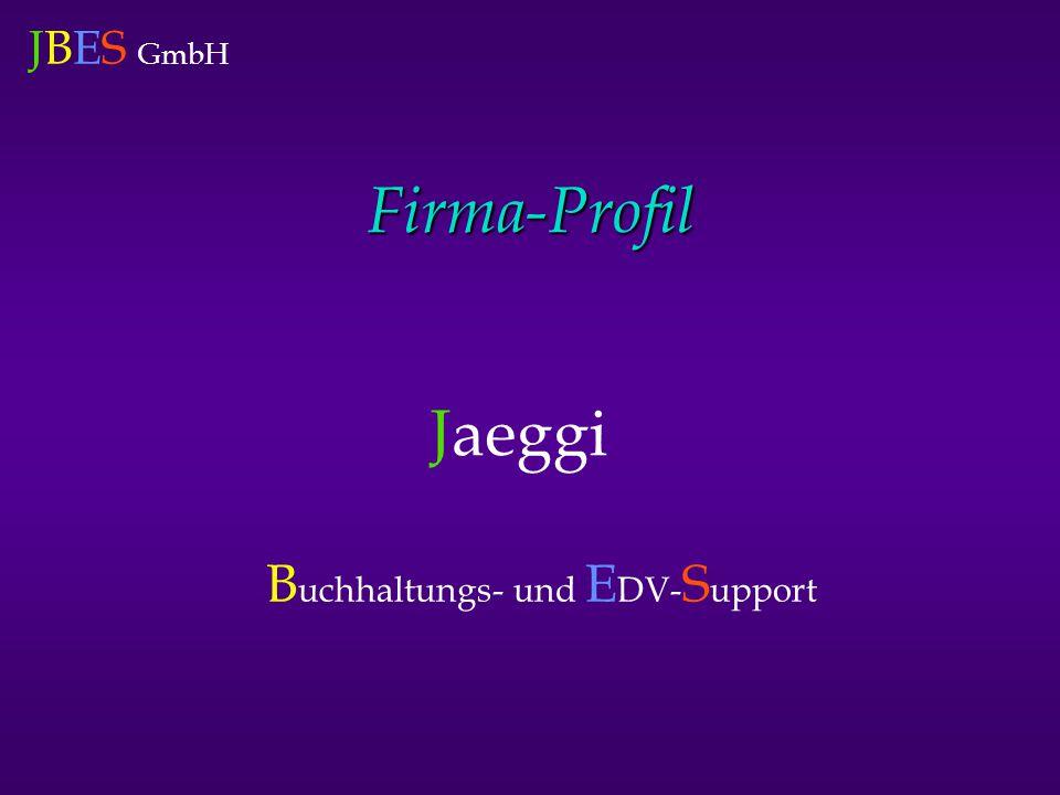 JBES GmbH Firma-Profil Jaeggi B uchhaltungs- und E DV- S upport