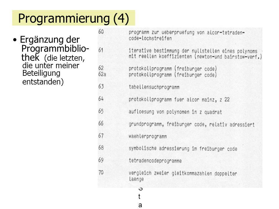 Programmierung (4) Ergänzung der Programmbiblio- thek (die letzten, die unter meiner Beteiligung entstanden) - Startprogramm- Startprogramm