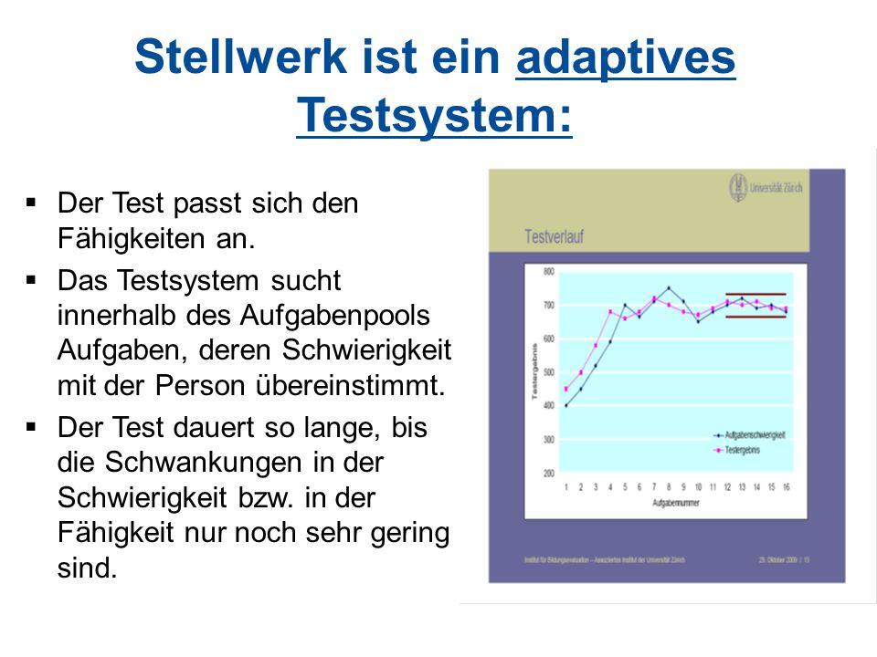 Stellwerk ist ein adaptives Testsystem:  Der Test passt sich den Fähigkeiten an.  Das Testsystem sucht innerhalb des Aufgabenpools Aufgaben, deren S