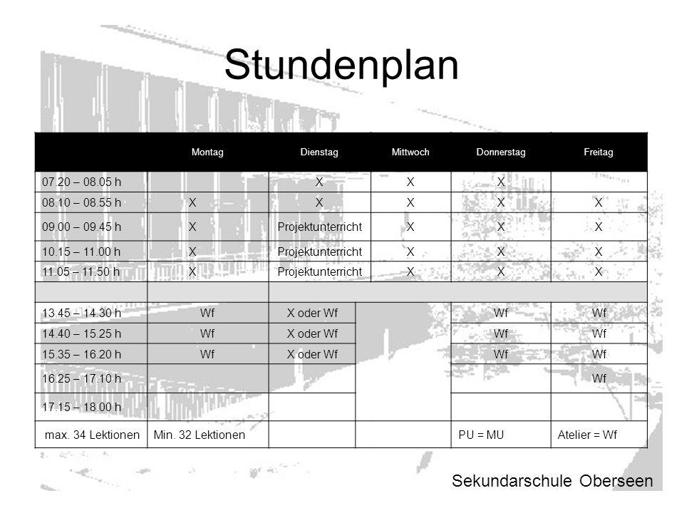 Sekundarschule Oberseen MontagDienstagMittwochDonnerstagFreitag 07.20 – 08.05 hXXX 08.10 – 08.55 h XXXXX 09.00 – 09.45 h XProjektunterrichtXXX 10.15 –