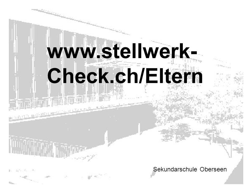 Sekundarschule Oberseen www.stellwerk- Check.ch/Eltern