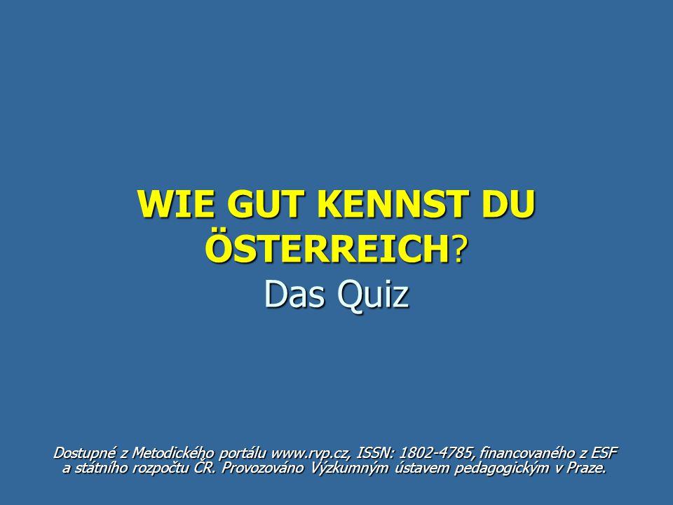 3. Wie heißt die Hauptstadt von Österreich? Bern Berlin Wien