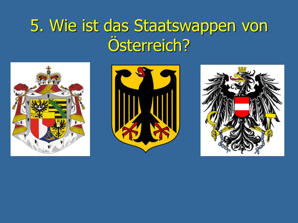DAS IST RICHTIG! Das ist die österreichische Nationalflagge. weiter