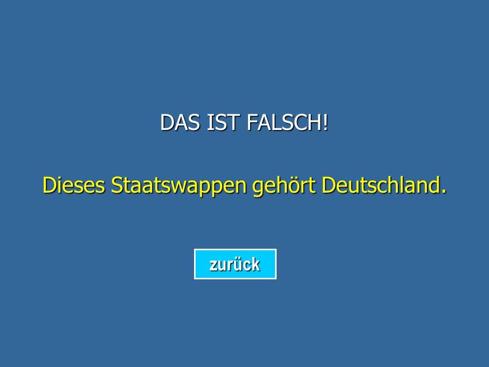 DAS IST FALSCH! Dieses Staatswappen gehört Liechtenstein. zurück