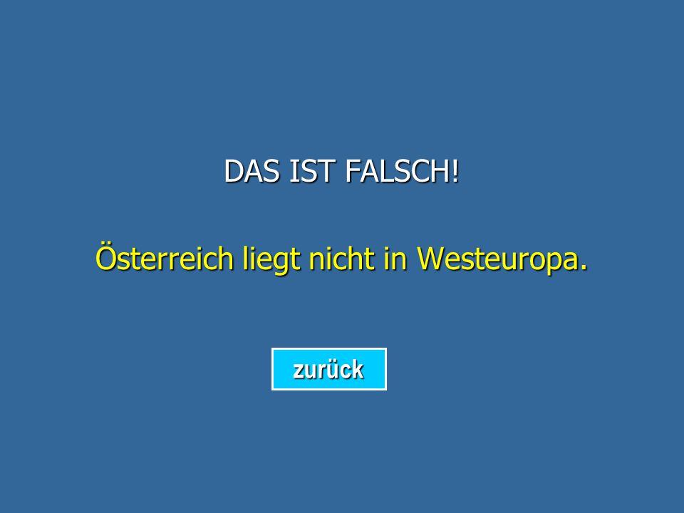 DAS IST RICHTIG! Wiener Schnitzel ist typisch für Österreich. weiter