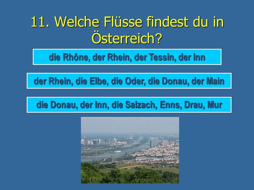 DAS IST RICHTIG! Der Großglockner ist der höchste Berg in Österreich und ist 3798 Meter hoch. weiter