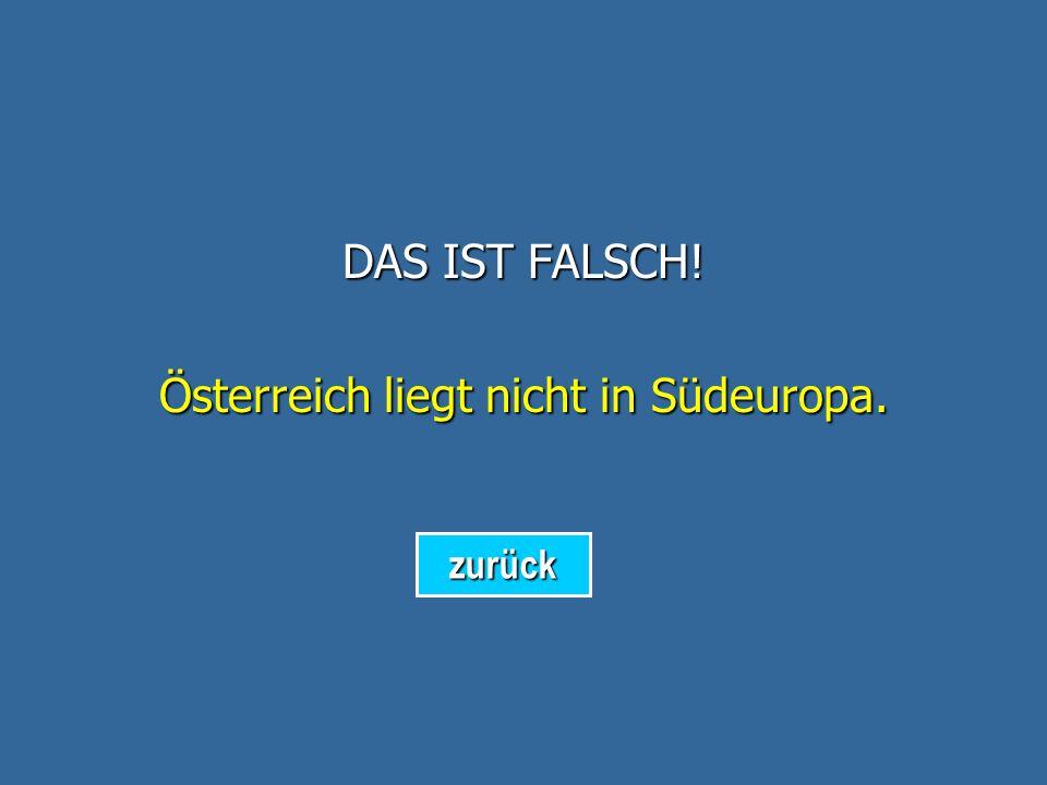 DAS IST FALSCH! Sie kommen aus der Schweiz. zurück