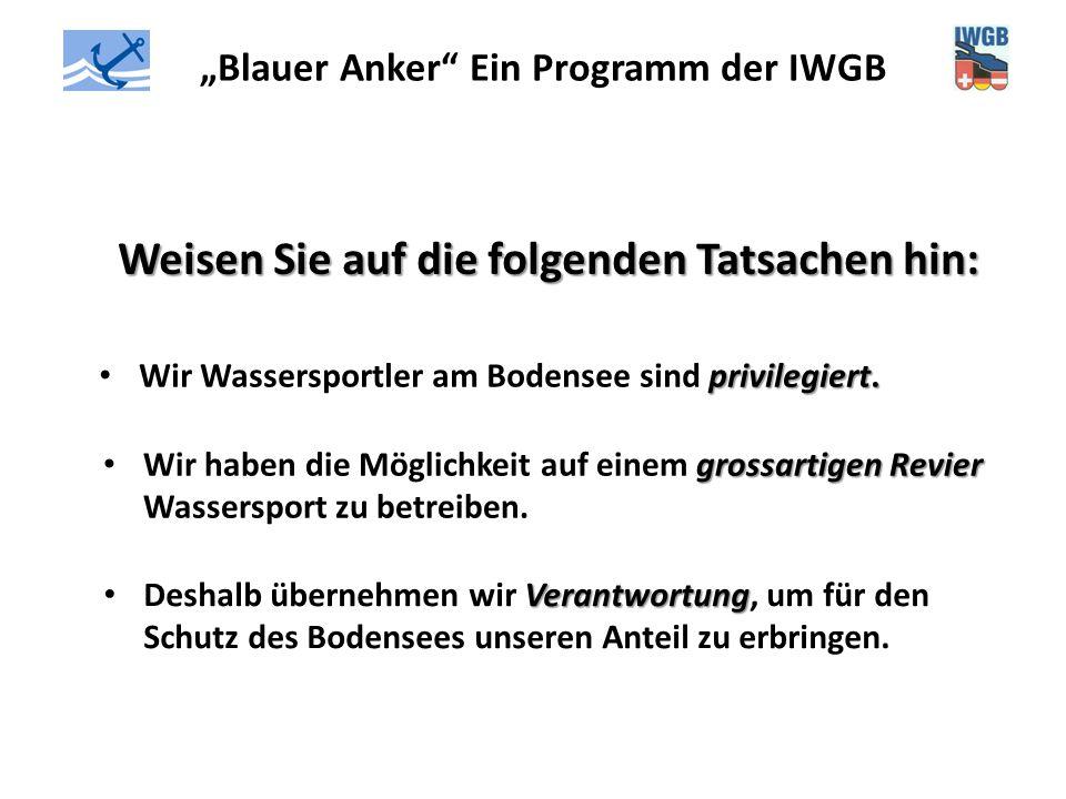"""""""Blauer Anker"""" Ein Programm der IWGB Weisen Sie auf die folgenden Tatsachen hin: privilegiert. Wir Wassersportler am Bodensee sind privilegiert. gross"""