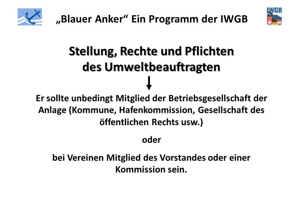 """""""Blauer Anker"""" Ein Programm der IWGB Stellung, Rechte und Pflichten des Umweltbeauftragten Er sollte unbedingt Mitglied der Betriebsgesellschaft der A"""