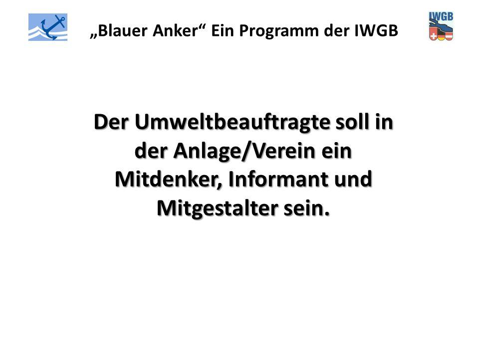 """""""Blauer Anker"""" Ein Programm der IWGB Der Umweltbeauftragte soll in der Anlage/Verein ein Mitdenker, Informant und Mitgestalter sein."""