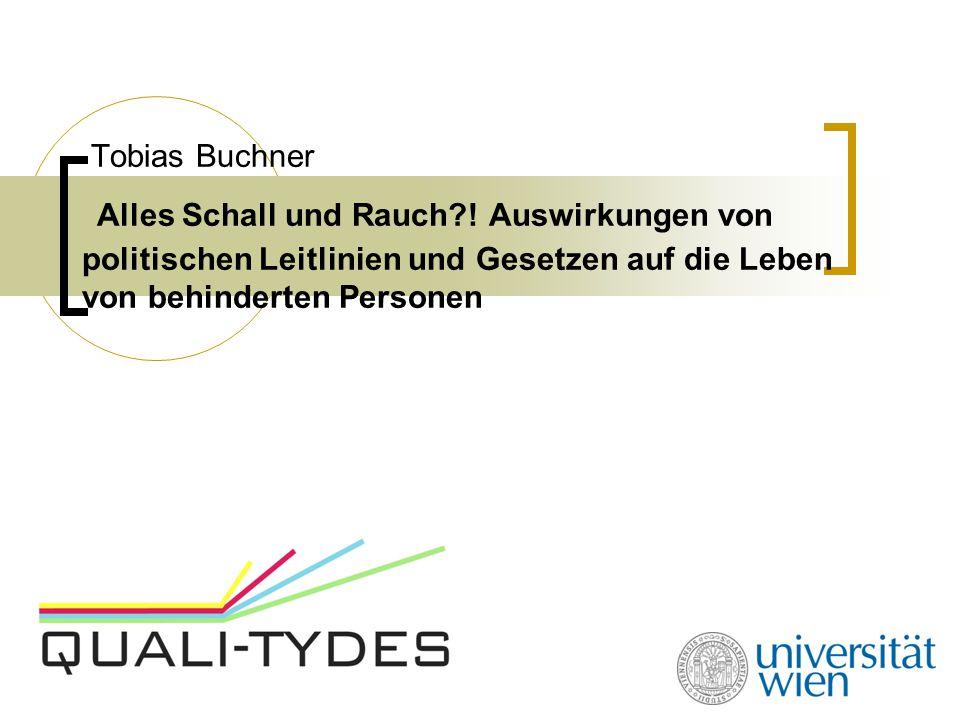 Tobias Buchner Alles Schall und Rauch?! Auswirkungen von politischen Leitlinien und Gesetzen auf die Leben von behinderten Personen