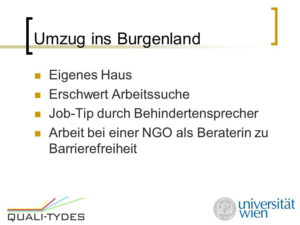 Umzug ins Burgenland Eigenes Haus Erschwert Arbeitssuche Job-Tip durch Behindertensprecher Arbeit bei einer NGO als Beraterin zu Barrierefreiheit