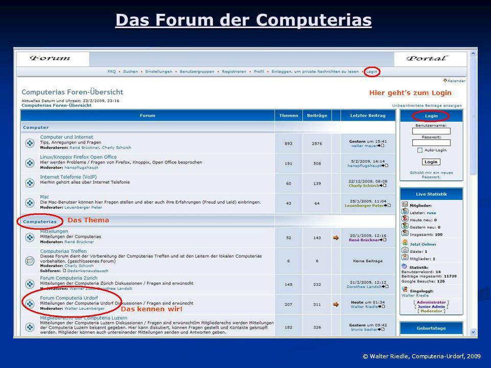 Das Forum der Computerias © Walter Riedle, Computeria-Urdorf, 2009 Hier geht's zum Login Das Thema Das kennen wir!