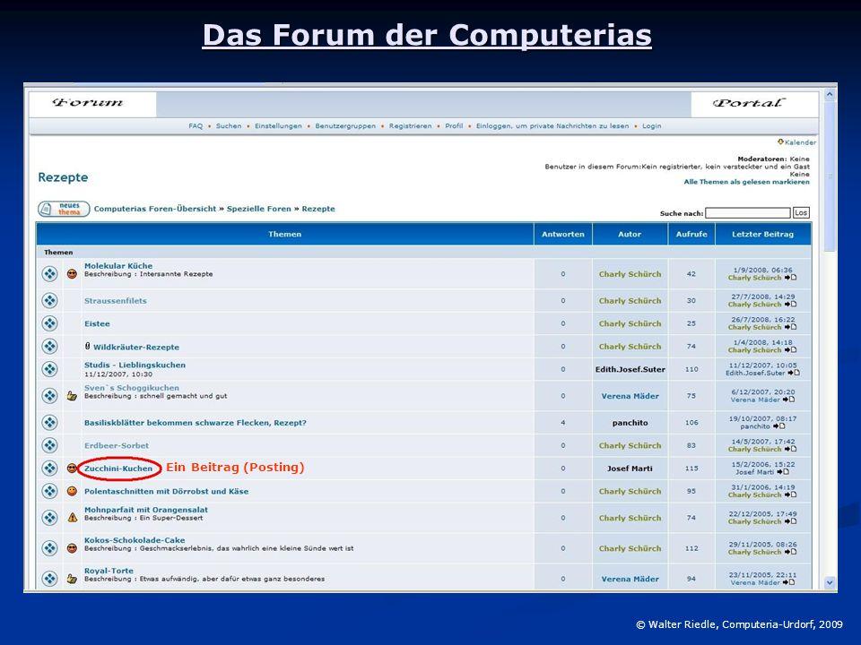 Das Forum der Computerias © Walter Riedle, Computeria-Urdorf, 2009 Ein Beitrag (Posting)